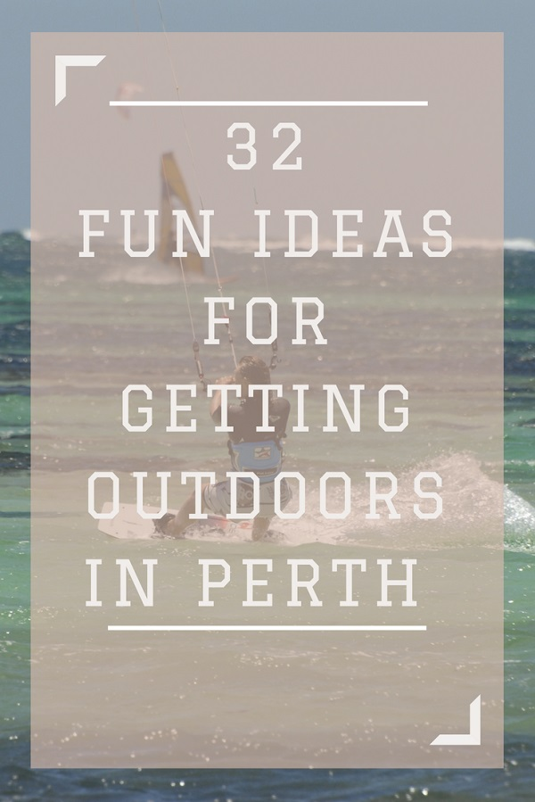 Fun ideas for getting outdoors